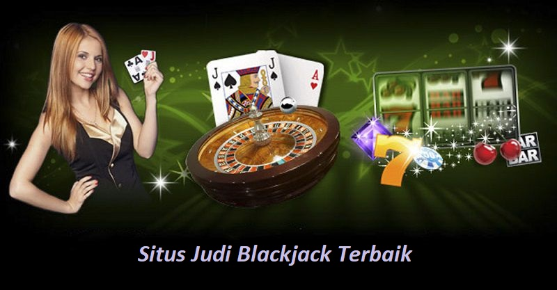 Situs Judi Blackjack Terbaik